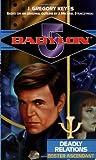 Deadly Relations: Bester Ascendant (Babylon 5) by J. Gregory Keyes (1999) Mass Market Paperback