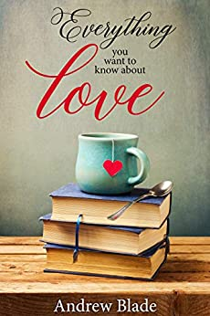 Love: Everything you want to know about love (English Edition) de [Blade, Andrew]