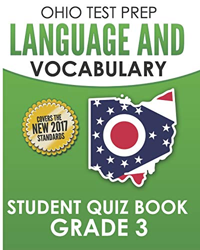 OHIO TEST PREP Language & Vocabulary Student Quiz Book Grade 3: Covers Revising, Editing, Vocabulary, Writing Conventions, and Grammar - Ohio Prep Test