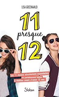 11 Presque 12 Lisa Greenwald Babelio