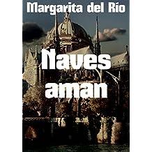 Naves aman (Spanish Edition)