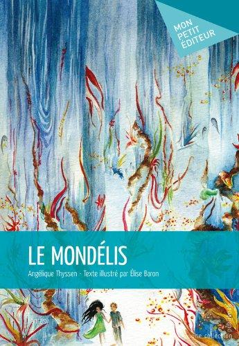 Le Mondélis: Texte illustré par Élise Baron (French Edition)