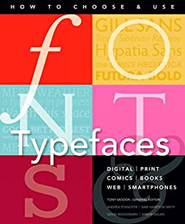 Fonts and Typefaces Made Easy: How to choose and use (Made Easy (Art)) by [Pennoyer, Andrea, Hampton-Smith, Sam, Woodward, David, Galan, Ambar]