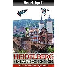 Heidelberg - Galaktisch schön: Ein außerirdisches Quizbuch