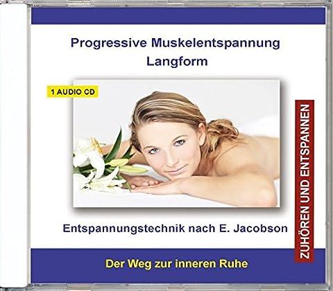 Progressive Muskelentspannung nach Jacobson Langform - Muskelrelaxation - CD - Entspannungstechnik für Kinder, Jugendliche und Erwachsene - für Anfänger und