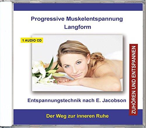 Progressive Muskelentspannung nach Jacobson Langform - Muskelrelaxation - CD - Entspannungstechnik für Kinder, Jugendliche und Erwachsene - für Anfänger und Fortgeschrittene