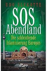 SOS Abendland: Die schleichende Islamisierung Europas Gebundene Ausgabe