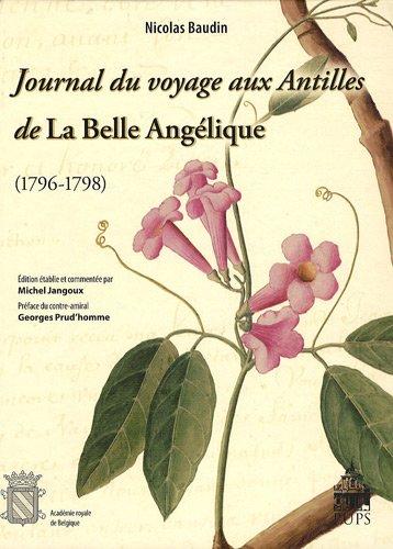 Journal du voyage aux Antilles de la Belle Angélique (1796-1798) par Nicolas Baudin
