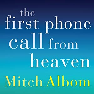 The First Phone Call From Heaven Mitch Albom Download