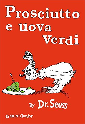 Prosciutto e uova verdi [ Green Eggs and Ham Italian edition ] by Dr. Seuss (2012-01-01)