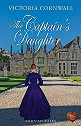 The Captain's Daughter (Choc Lit): Romance, suspense on the Cornish coast. A captivating read, perfect for autumn. (Cornish Tales Book 2)
