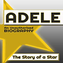 Adele: An Unauthorized Biography