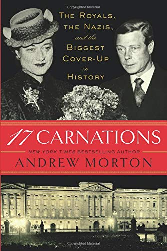 17 Carnations: The Royals, the Nazis, and the Biggest Cover-Up in History American Royalty Grand