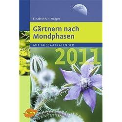Gärtnern nach Mondphasen 2011: Mit Aussaatkalender