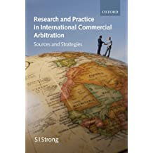 Research and Practice in International Commercial Arbitration: Sources and Strategies