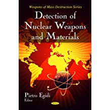 Detection of Nuclear Weapons & Materials (Weapons of Mass Destruction)