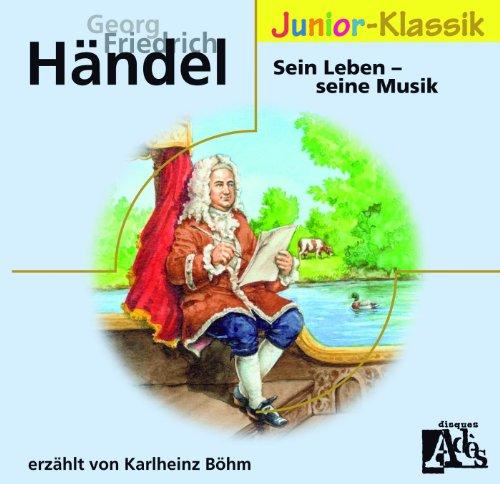 Georg Friedrich Händel: Sein Leben - seine Musik (Eloquence Junior-Klassik)