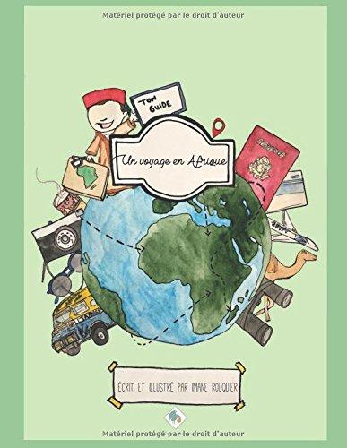 Un voyage en Afrique: Les carnets de voyages par Imane Rouquier