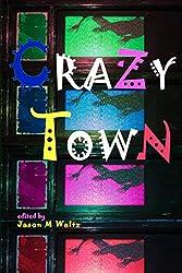 Crazy Town: A Dark Anthology of Fantastical Crime Noir (Rogue Blades Presents) (English Edition)