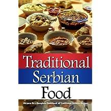 Traditional Serbian Food: Mirjana's Complete Cookbook of Traditional Serbian Recipes