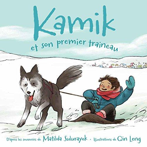 Kamik Et Son Premier Traineau par Matilda Sulurayok