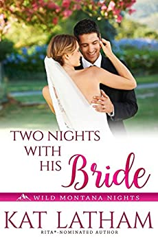 Two Nights with His Bride (Wild Montana Nights Book 2) by [Latham, Kat]