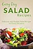 Image de Salad and Salad Dressing Recipes: The Beginner's Guide to Fresh and Delicious Salads (Ev