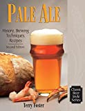 Pale Ale, Revised: History, Brewing, Techniques, Recipes (Classic Beer Style Series Book 6) (English Edition)