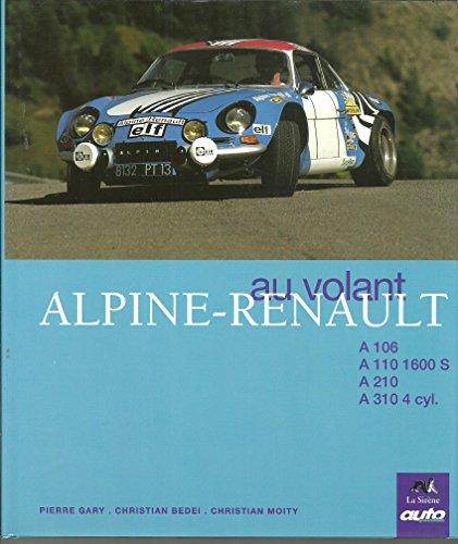 Au volant ALPINE RENAULT par Pierre Garny, Christian Bedei, C. Moity