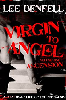Virgin To Angel by [Benfell, Lee]