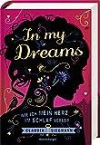 In My Dreams. Wie ich mein Herz im Schlaf verlor von Claudia Siegmann