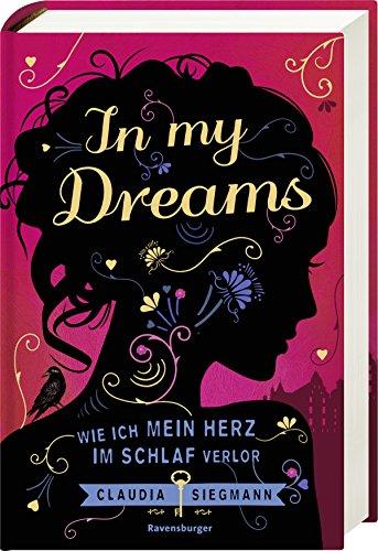 Buchseite und Rezensionen zu 'In My Dreams. Wie ich mein Herz im Schlaf verlor' von Claudia Siegmann