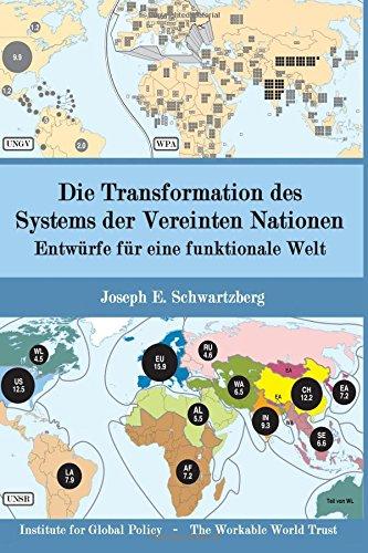 Die Transformation des Systems der Vereinten Nationen: Entwürfe für eine funktionale Welt