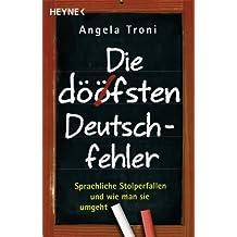 Die döfsten Deutschfehler: Sprachliche Stolperfallen und wie man sie umgeht