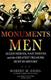 [( Monuments Men: Allied Heroes, Nazi Thieves and the Greatest Treasure Hunt in History )] [by: Robert M. Edsel] [Aug-2009]