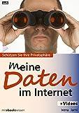 Meine Daten im Internet: Schützen Sie Ihre Privatsphäre