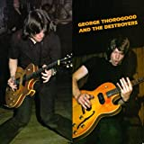 George Thorogood/Destroyers