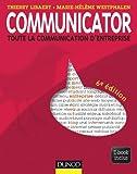 Communicator - 6e éd. : Le guide de la communication d'entreprise - Ebook inclus (Livres en Or) (French Edition)