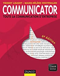 Communicator - 6e éd. : Le guide de la communication d'entreprise - Ebook inclus (Livres en Or)