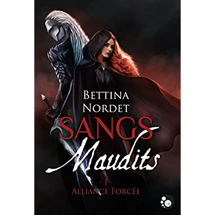 Sangs maudits, 1 : Alliance Forcée