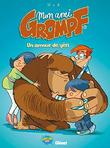 Mon Ami Grompf - Tome 10: Un amour de yéti