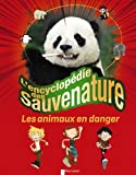 L'encyclopédie des sauvenature : Les animaux en danger