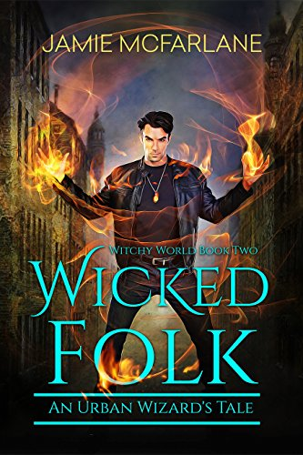 Image of Wicked Folk: An Urban Wizard's Tale (Witchy World Book 2)