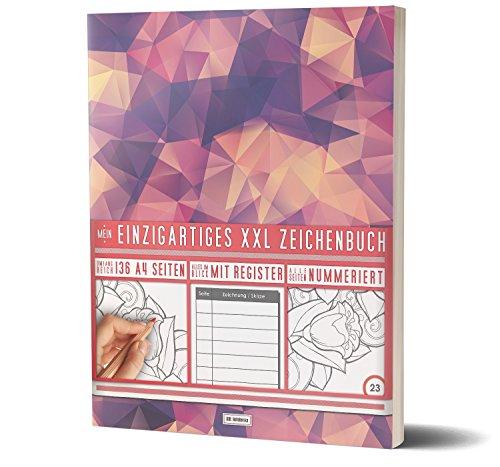 Mein Einzigartiges XXL Zeichenbuch: 136 Seiten, Nummeriert, Register  / Dickes Skizzenbuch / PR601...