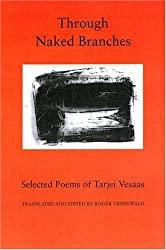 Through Naked Branches: Selected Poems of Tarjei Vesaas (Lockert Library of Poetry in Translation)