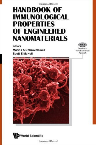 Handbook of Immunological Properties of Engineered Nanomaterials (Frontiers in Nanobiomedical Research) 1st edition by Marina A Dobrovolskaia, Scott E McNeil (2013) Hardcover