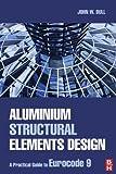 Aluminium Structural Elements Design: A Practical Guide to Eurocode 9