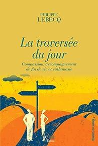 La traversée du jour par Philippe Lebecq