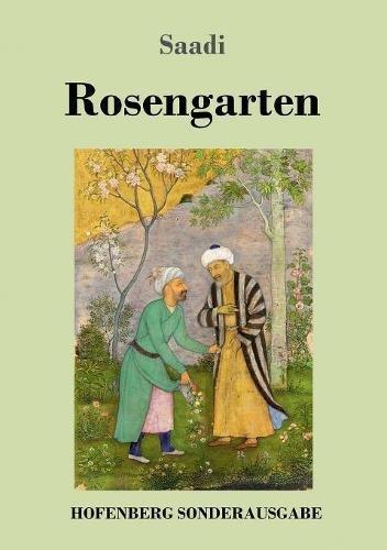 Rosengarten: (Golestan)