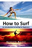 How to Surf: An Introduction to Surfing for Beginners